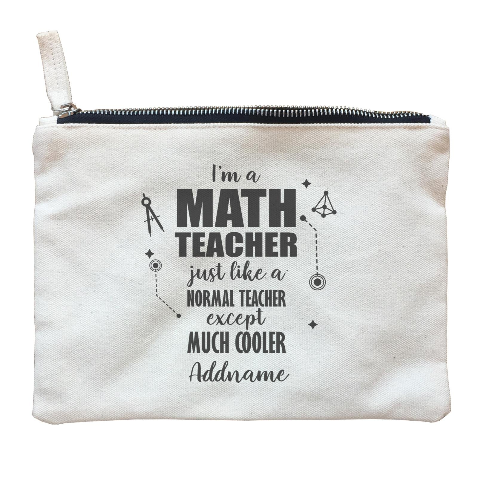 Subject Teachers 1 I'm A Math Teacher Addname Zipper Pouch