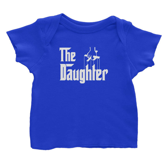 The Daughter Baby T-Shirt Godfather Matching Family