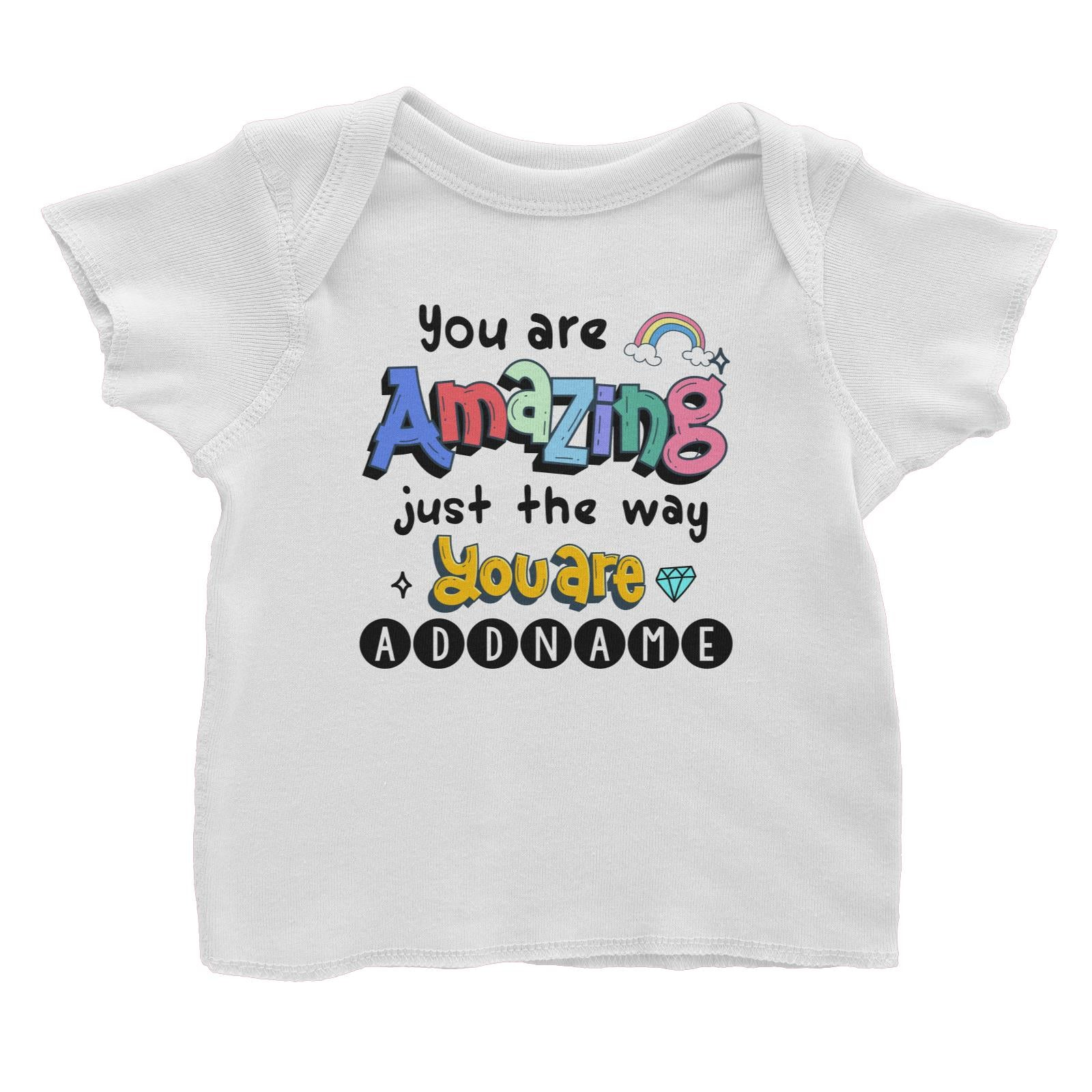 Children's Day Gift Series You Are Amazing Just The Way You Are Addname Baby T-Shirt
