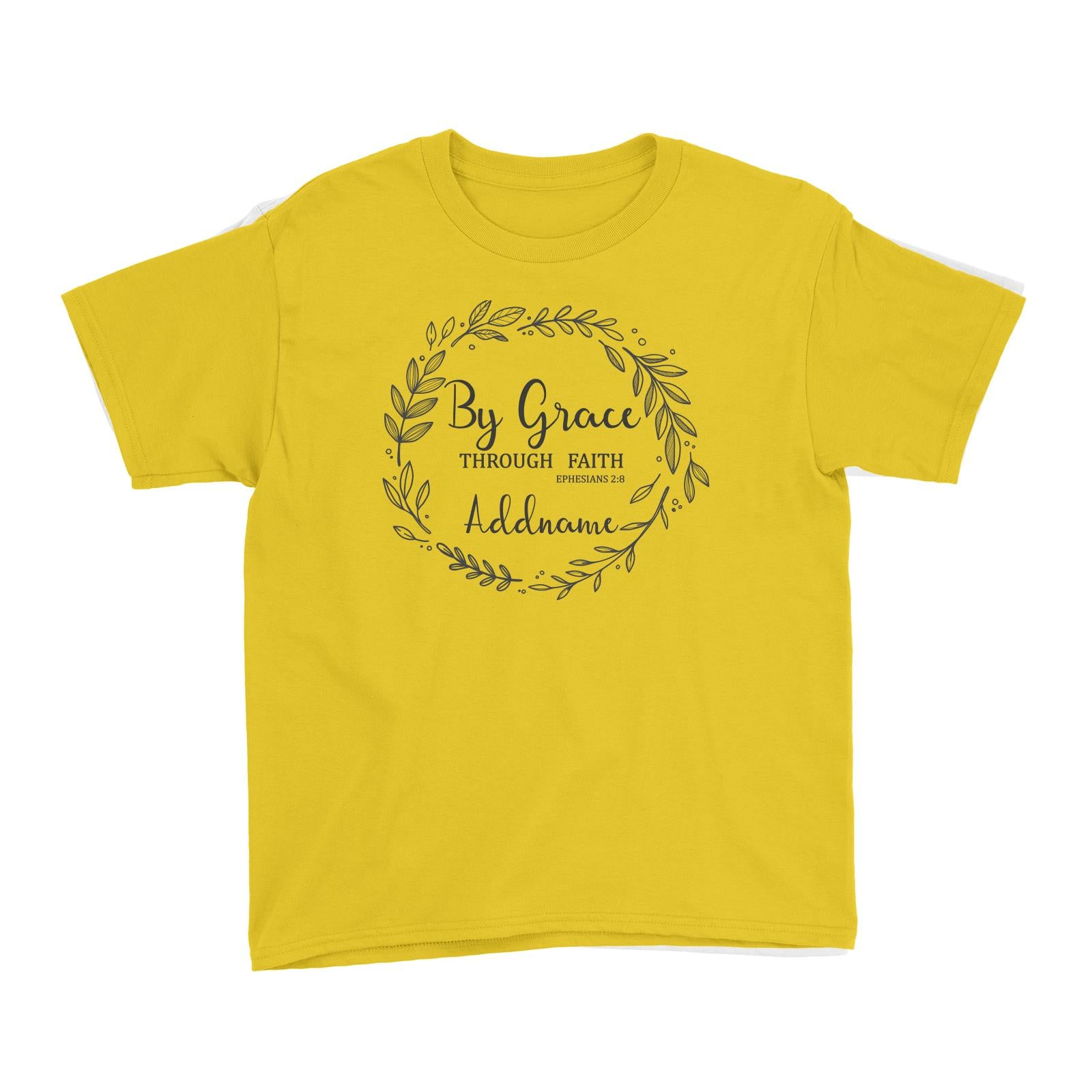 Christian Series By Grace Throug Faith Ephensians 2.8 Addname Kid's T-Shirt