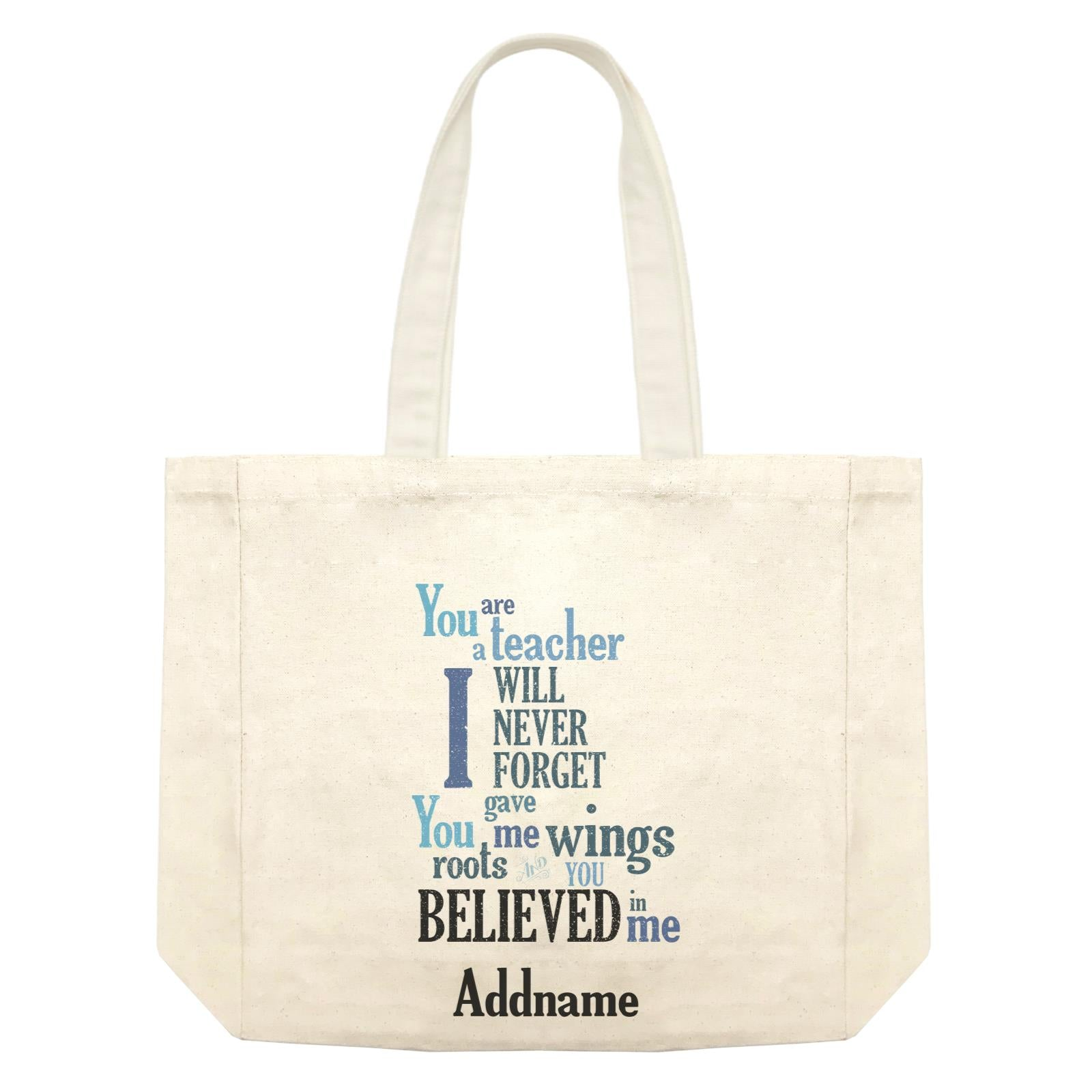 Super Teachers I Will Never Forget You Gave Me Wings Roots And You Believed In Me Addname Shopping Bag