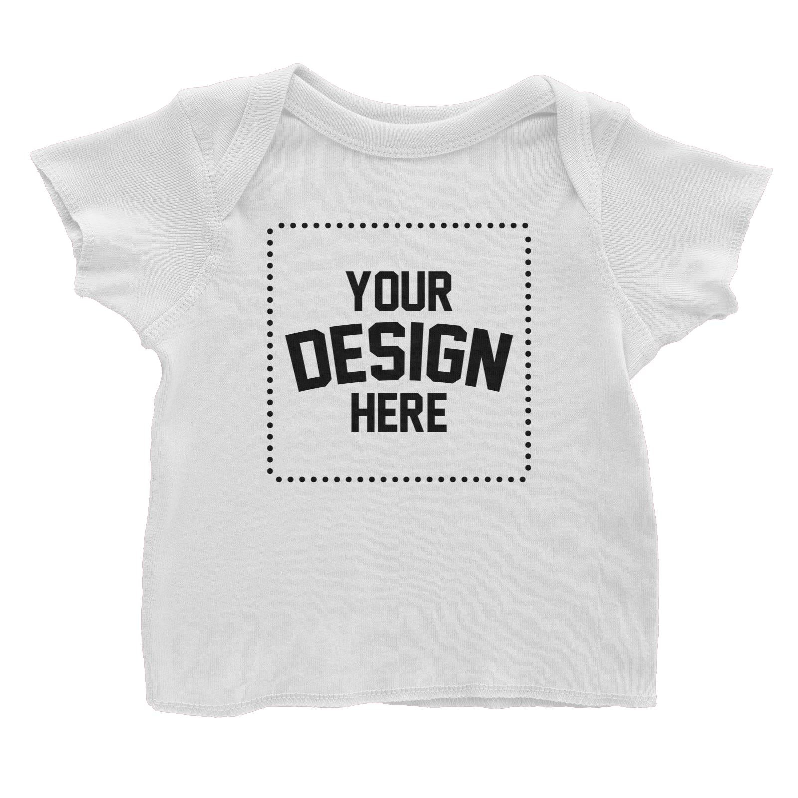 Custom Your Own Design Baby T-Shirt