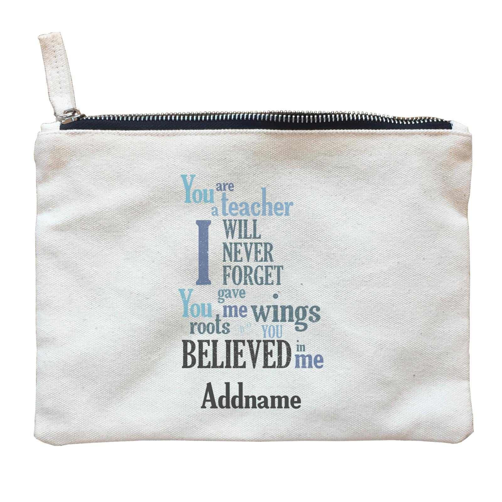 Super Teachers I Will Never Forget You Gave Me Wings Roots And You Believed In Me Addname Zipper Pouch