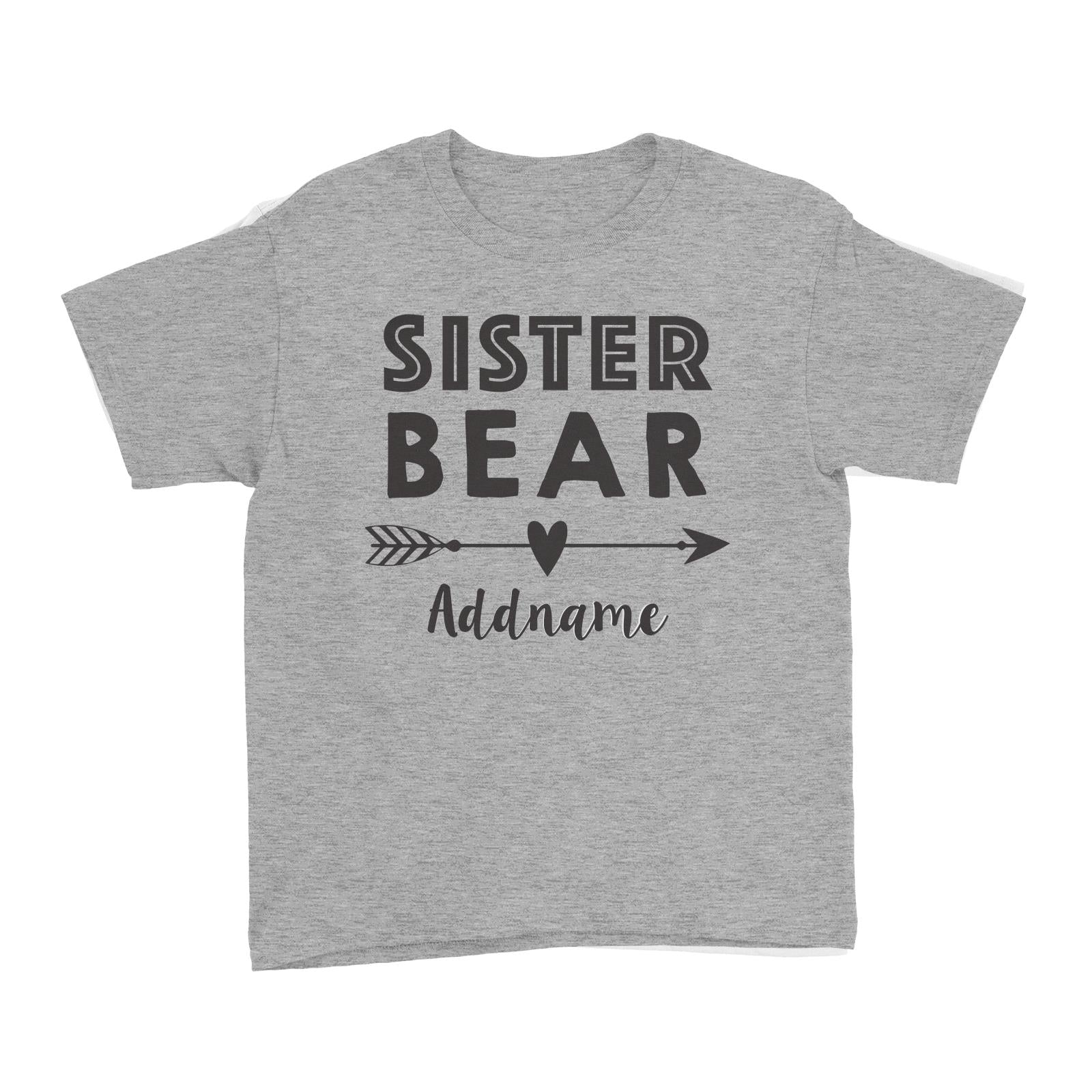 Sister Bear Addname Kid's T-Shirt  Matching Family Personalizable Designs