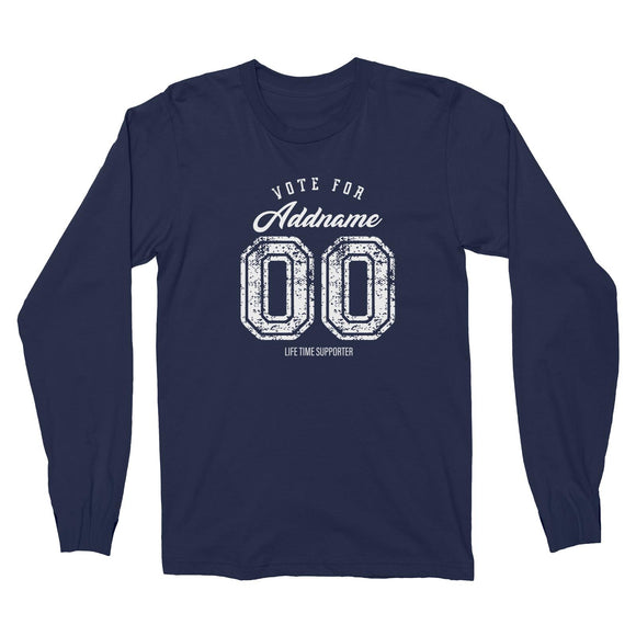 Life Time Supporter Vote Personalizable with Name and Number Long Sleeve Unisex T-Shirt