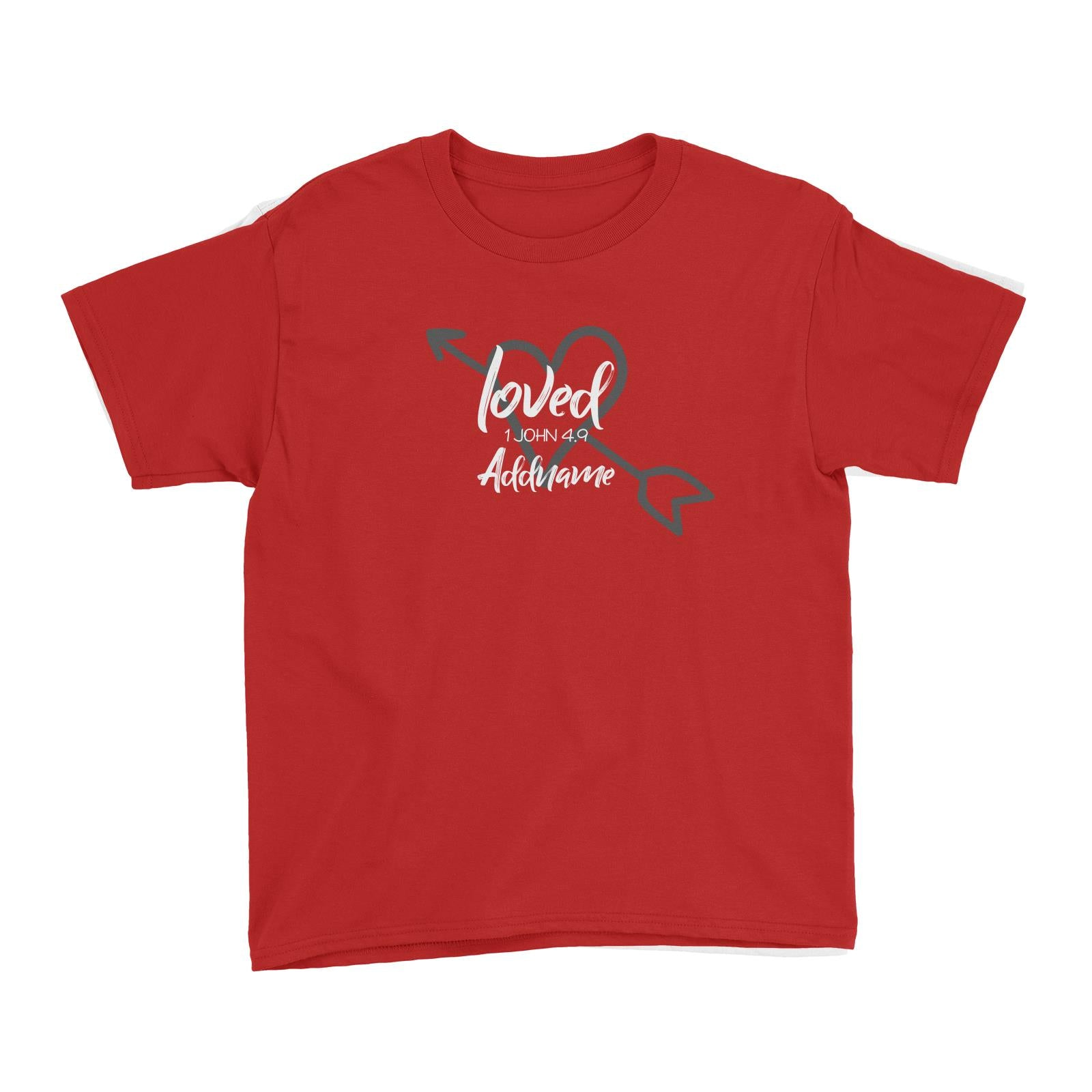 Loved Family Loved With Heart And Arrow 1 John 4.9 Addname Kid's T-Shirt