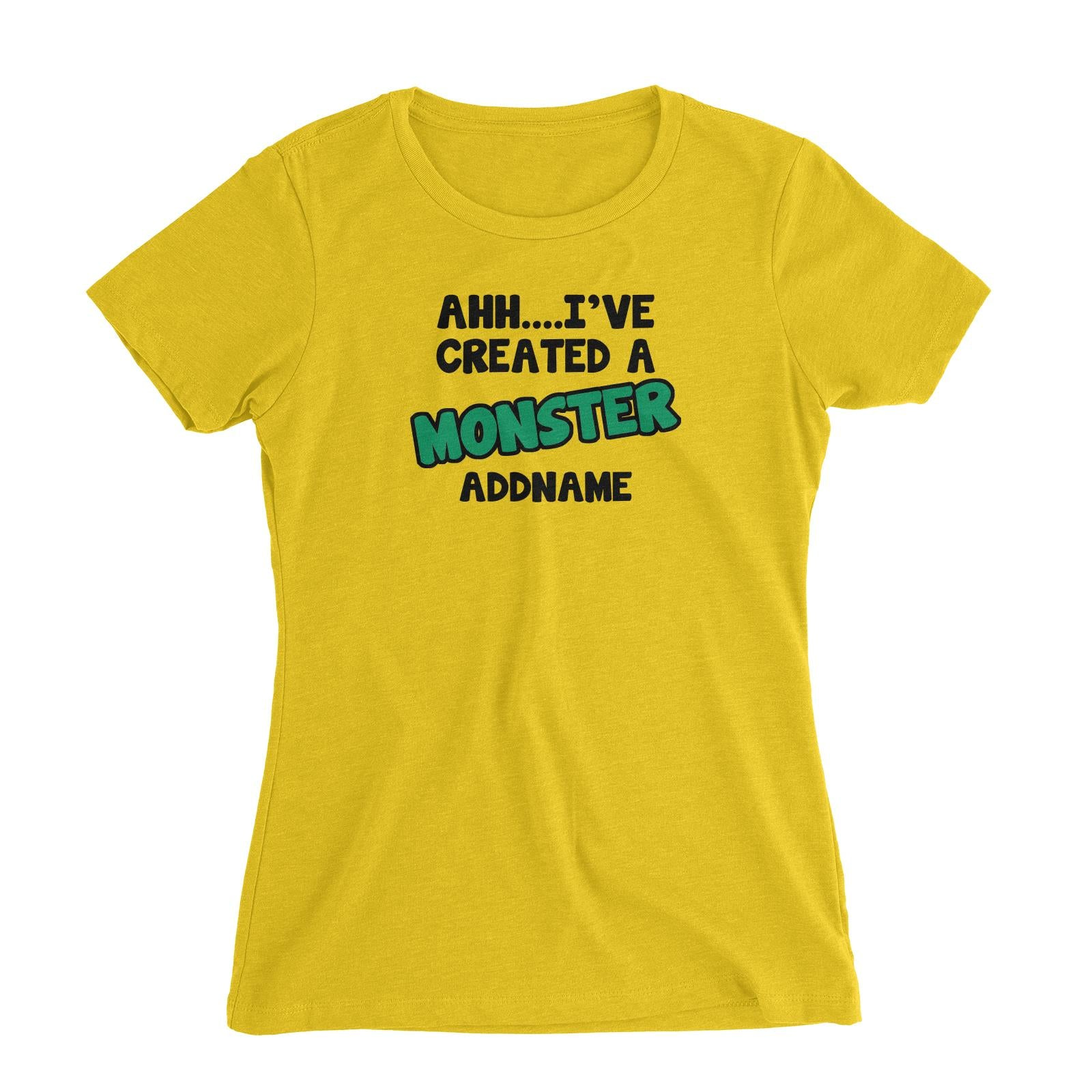 Ahh Ive Created a Monster Women's Slim Fit T-Shirt