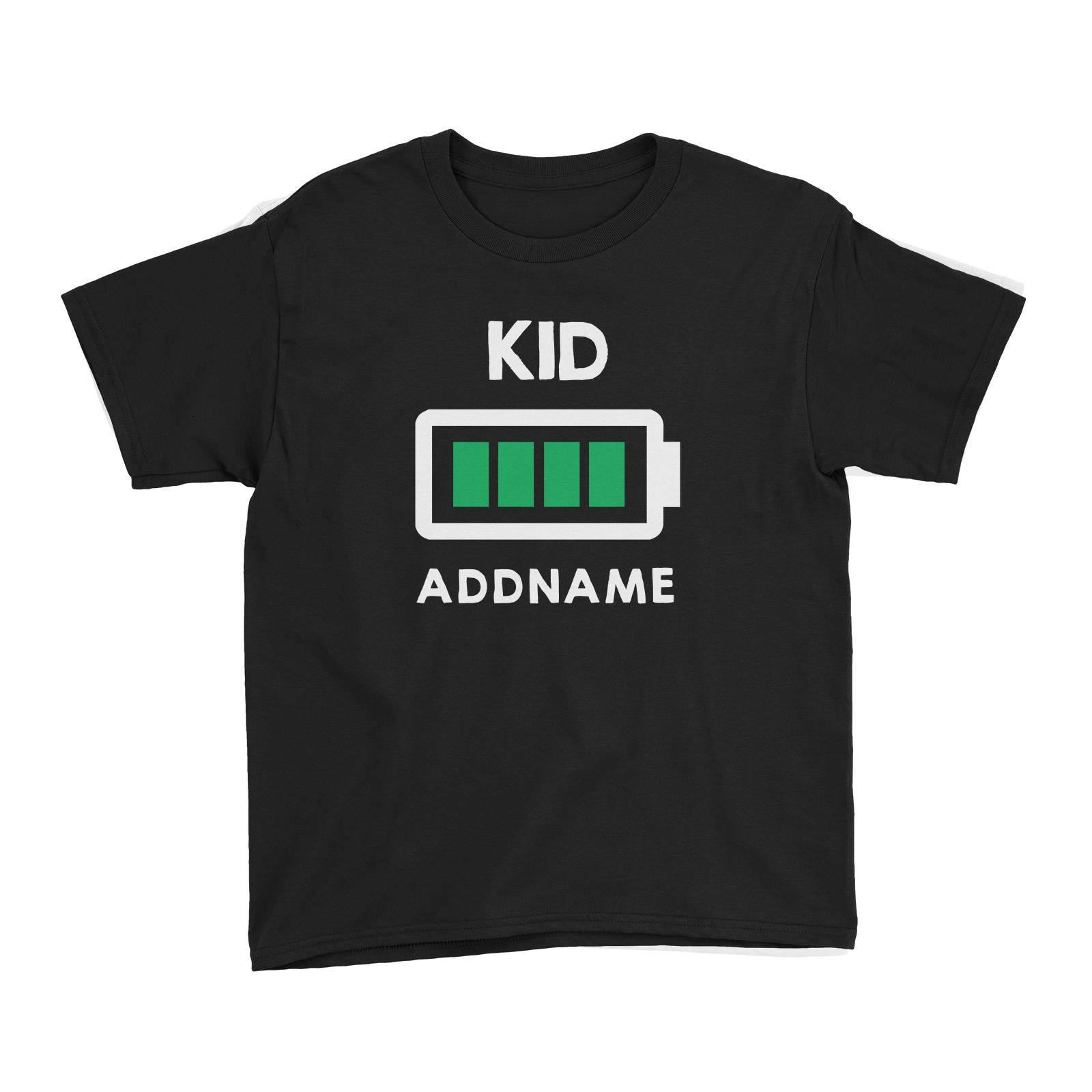 Battery Fully Charged Kid Addname Kid's T-Shirt  Matching Family Personalizable Designs