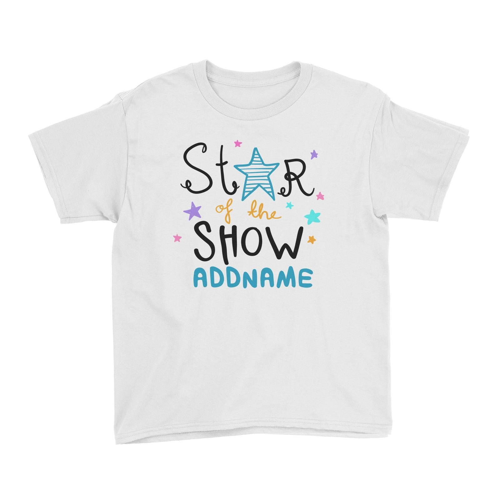 Children's Day Gift Series Star Of The Show Blue Addname Kid's T-Shirt