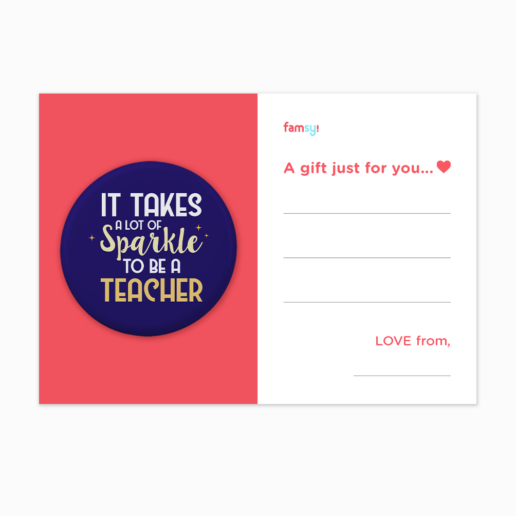 Teacher Appreciation Quote Series - It Takes A Lot Of Sparkle To Be A Teacher Button Badge with Back Pin (58mm)