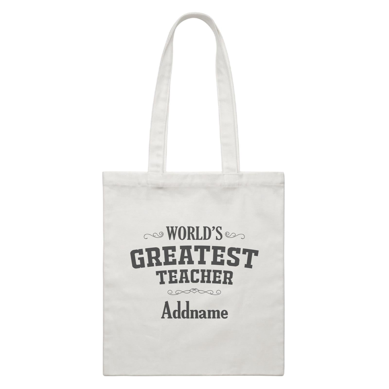 Great Teachers World's Greatest Teacher Addname White Canvas Bag