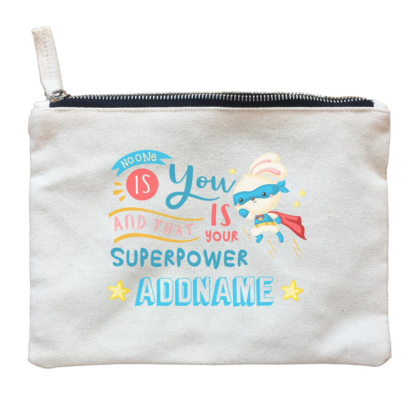 Children's Day Gift Series No One Is You And That Is Your Superpower Blue Addname  Zipper Pouch