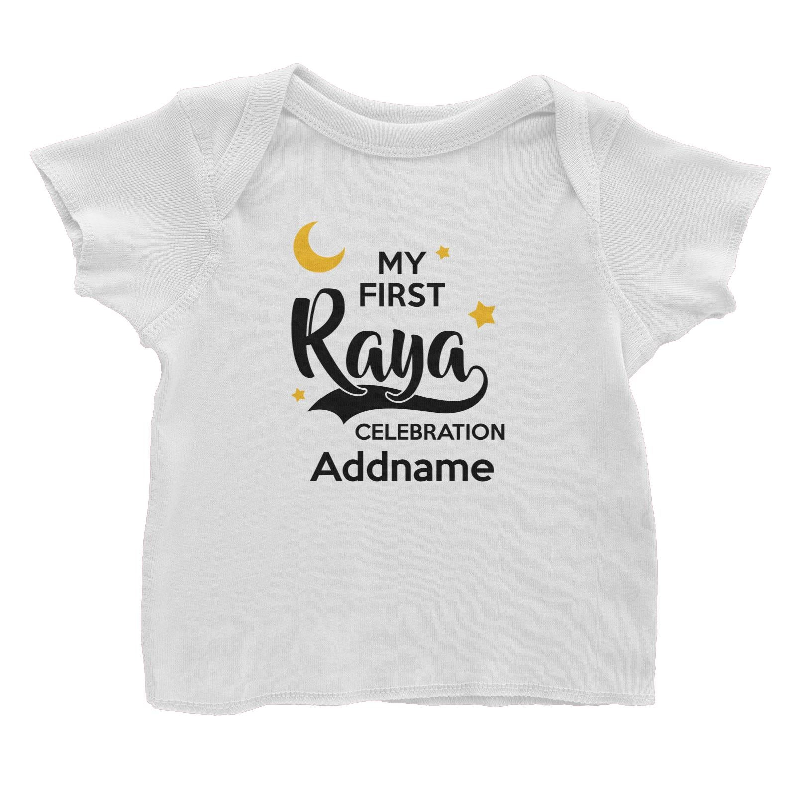 Raya Typography My First Raya Celebration Addname Baby T-Shirt