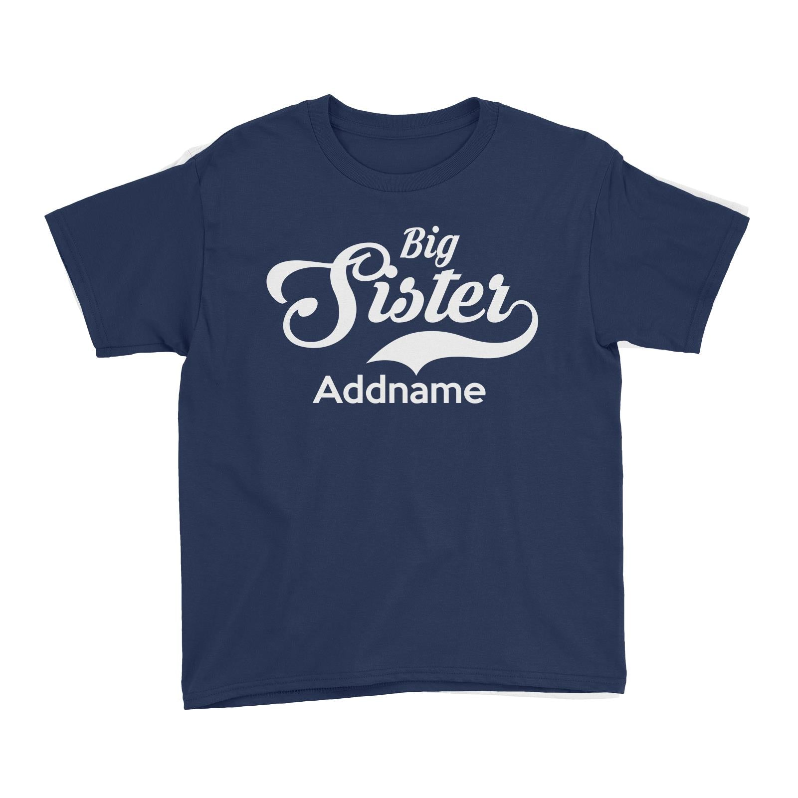 Retro Big Sister Addname Kid's T-Shirt  Matching Family Personalizable Designs