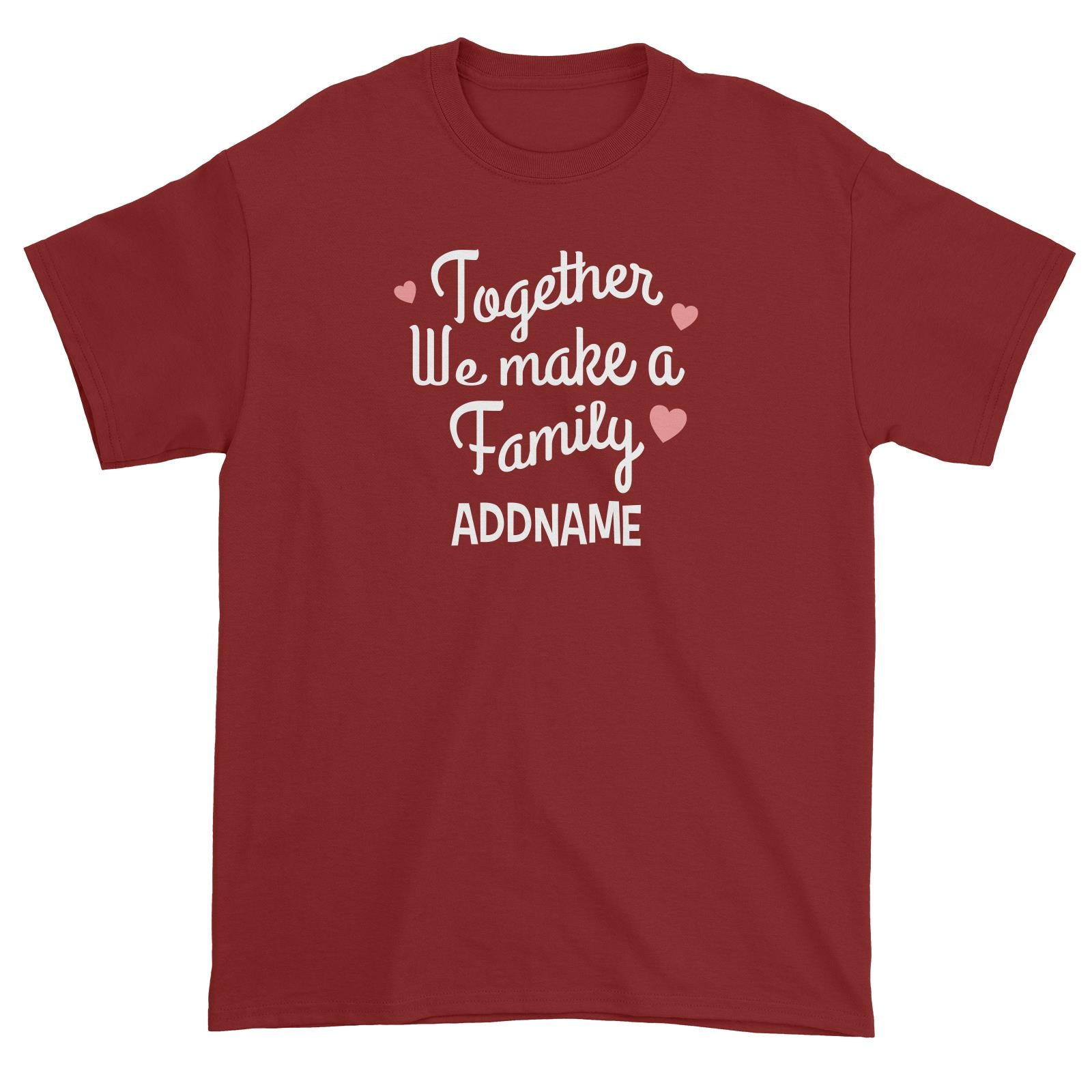 Christmas Series Together We Make A Family Unisex T-Shirt