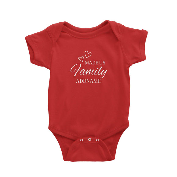 Love Made Us Family Addname Baby Romper