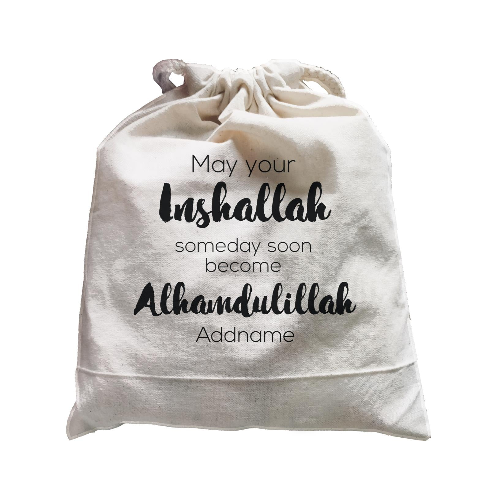 May Inshaallah Someday Soon Become Alhamdulillah Addname Satchel