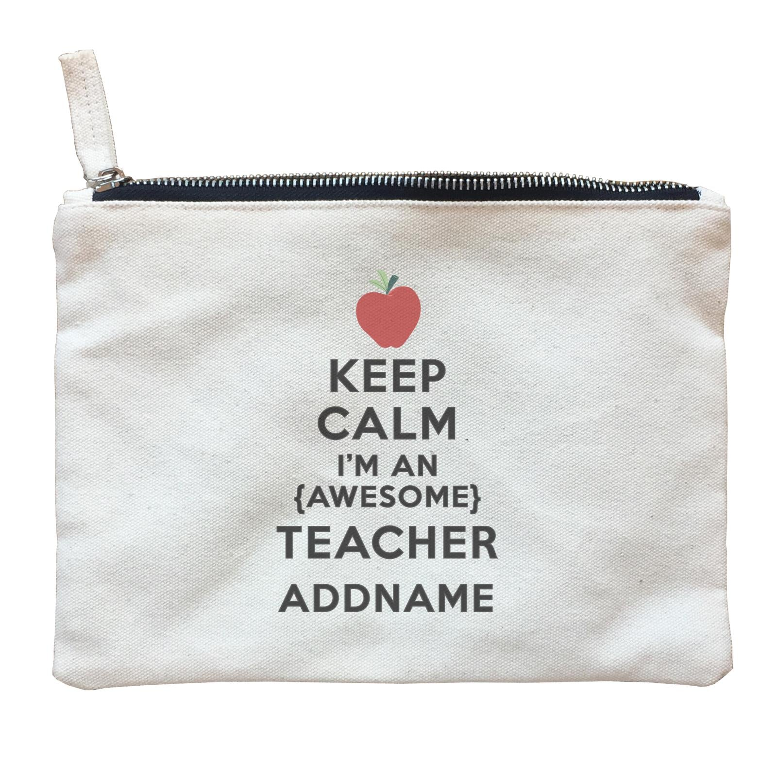 Teacher Quotes Keep Calm I'm An Awesome Teacher Addname Zipper Pouch