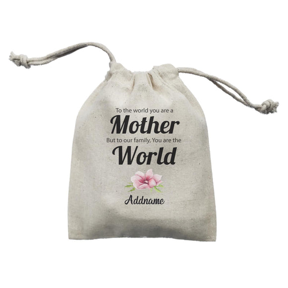 Sweet Mom Quotes 1 To The World You Are A Mother But To Our Family, You Are The World Addname Mini Accessories Mini Pouch