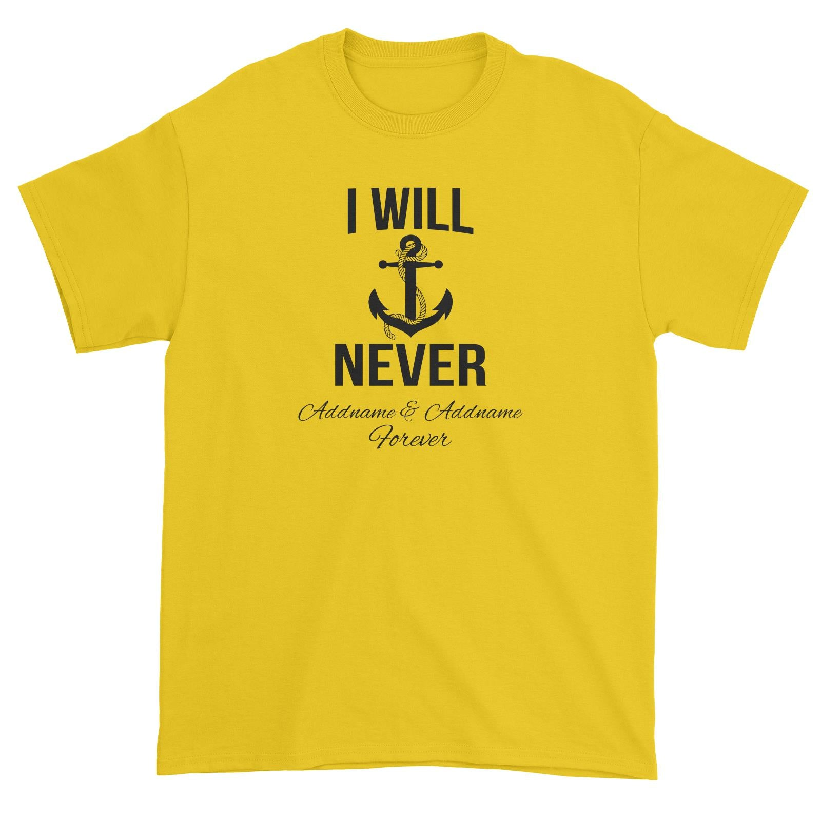 Couple Series I Will Never Addname & Addname Forever Unisex T-Shirt