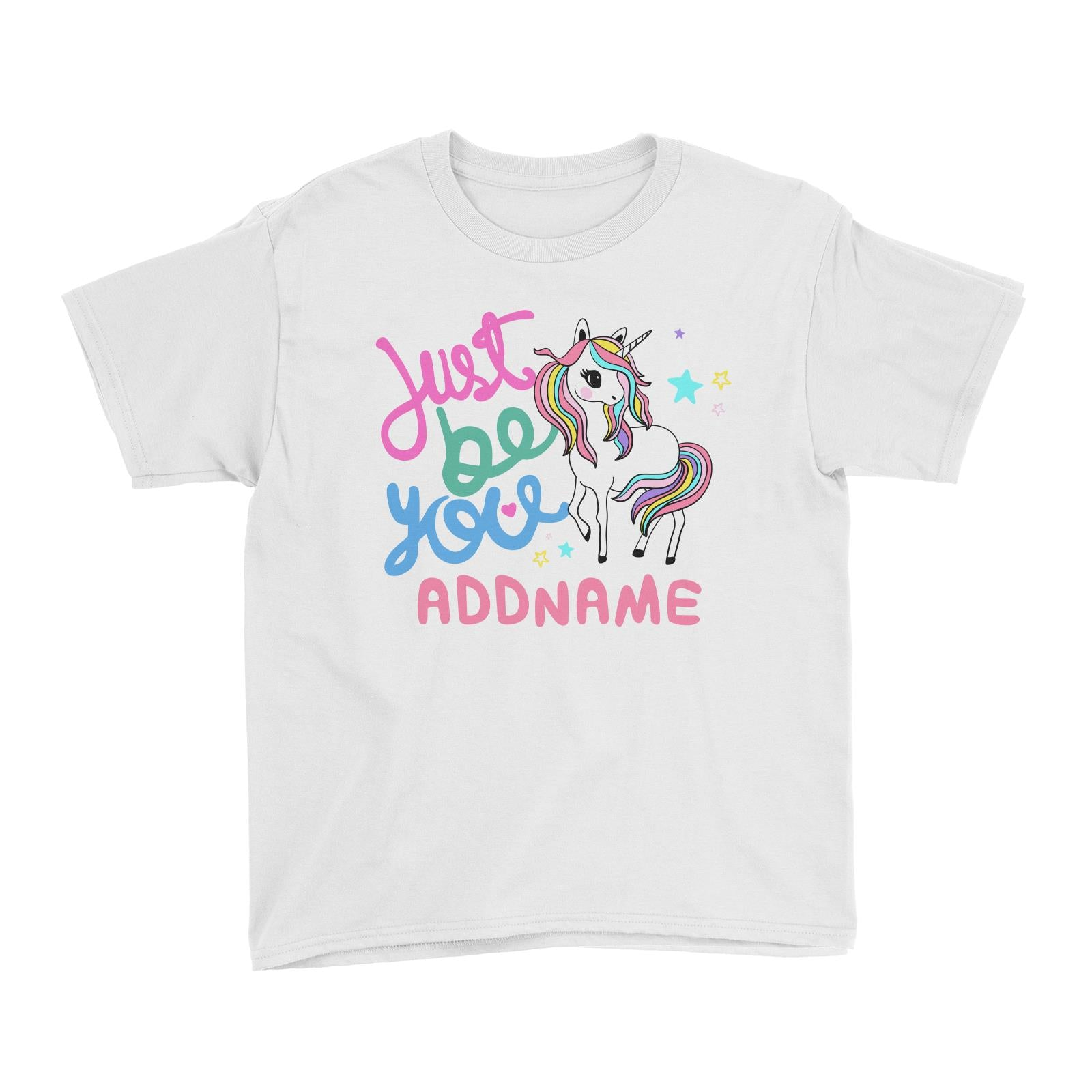 Children's Day Gift Series Just Be You Cute Unicorn Addname Kid's T-Shirt