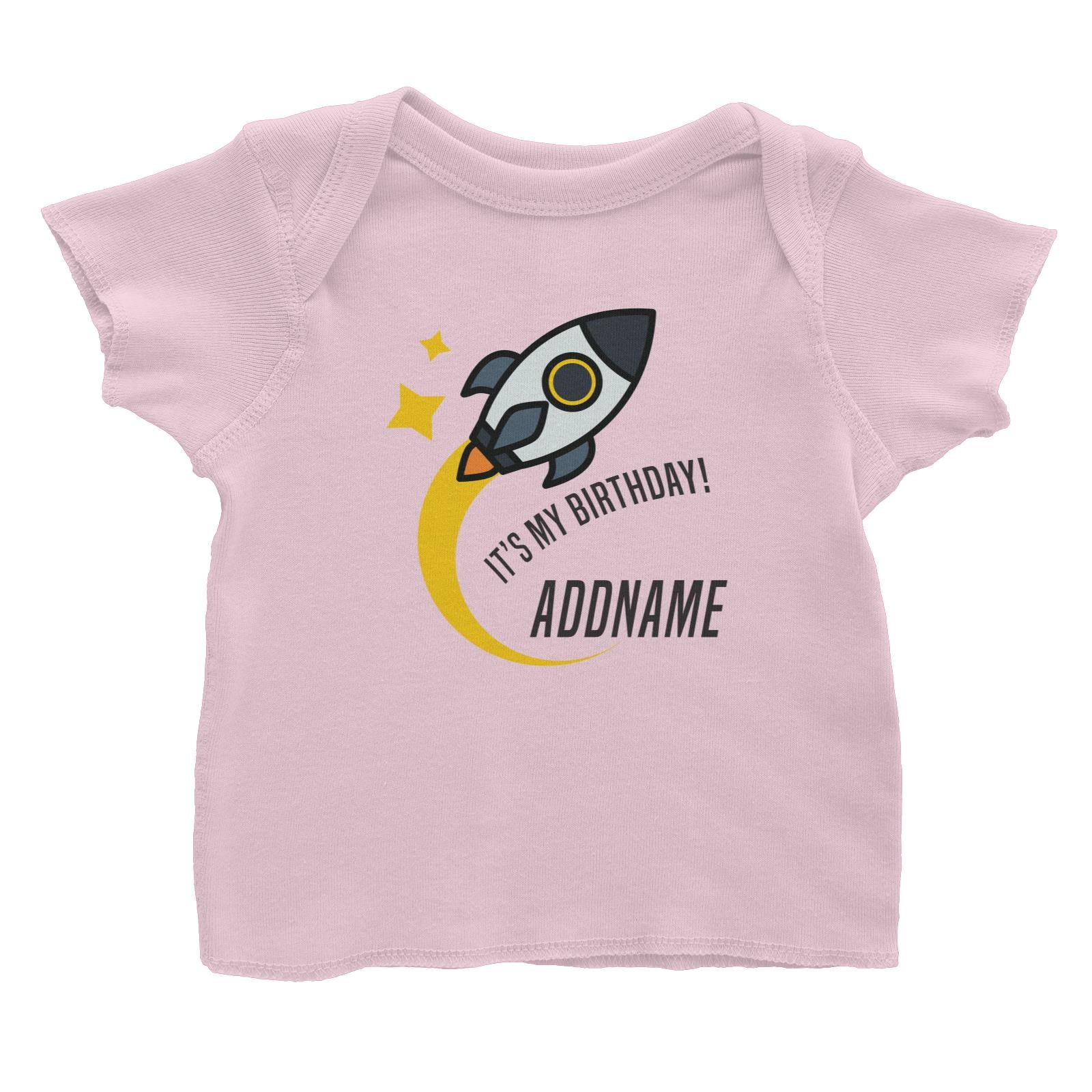 Birthday Flying Rocket To Galaxy It's My Birthday Addname Baby T-Shirt