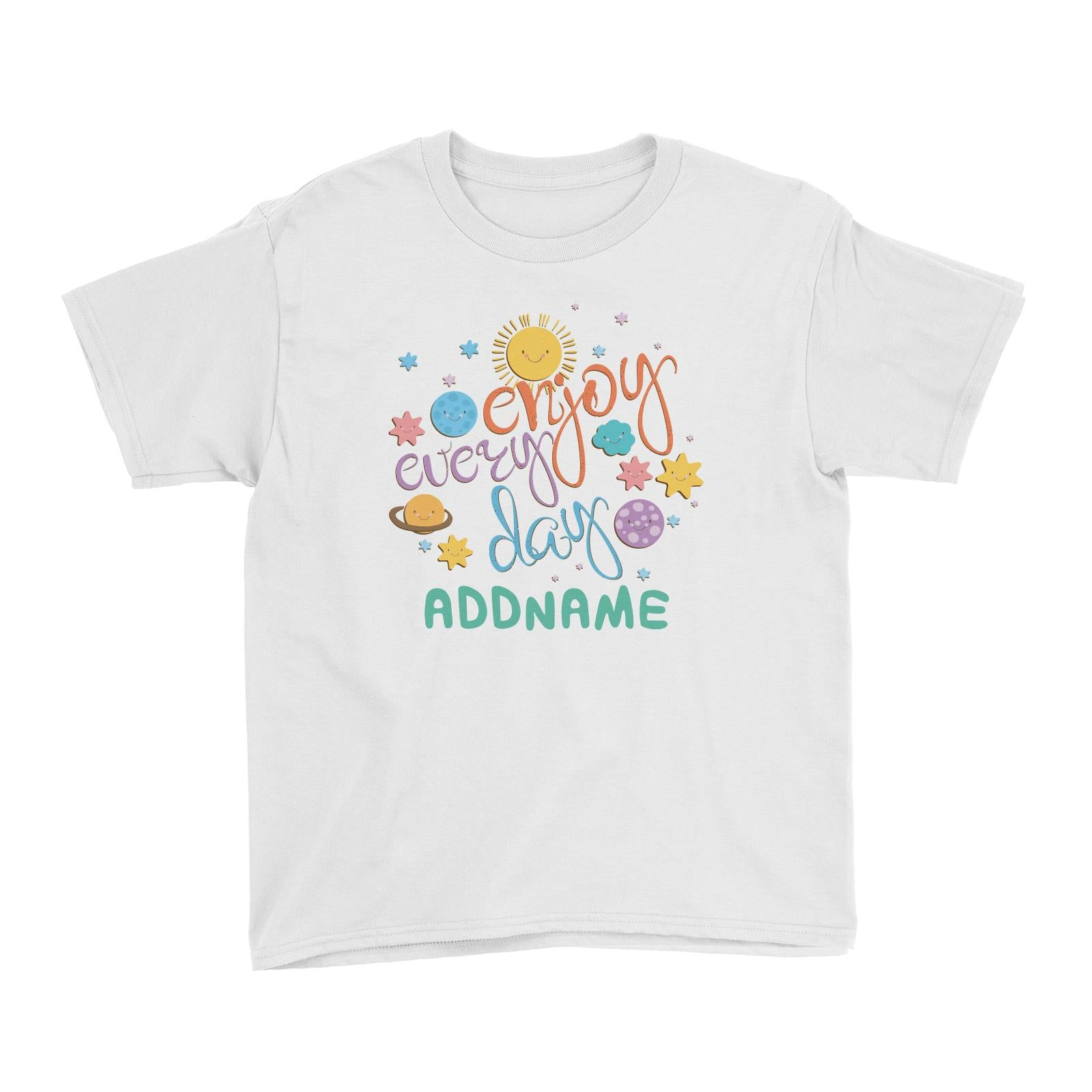 Children's Day Gift Series Enjoy Every Day Space Addname Kid's T-Shirt