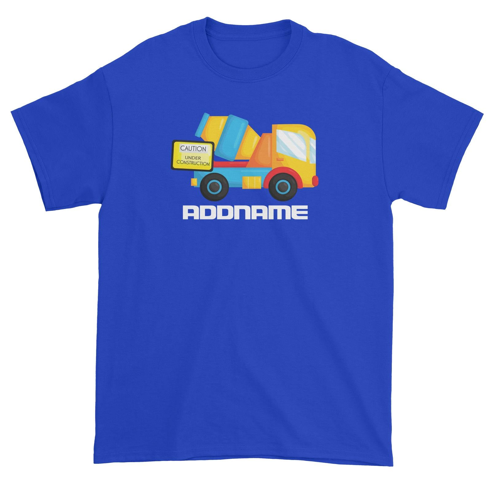 Birthday Construction Cement Mixer Addname Unisex T-Shirt