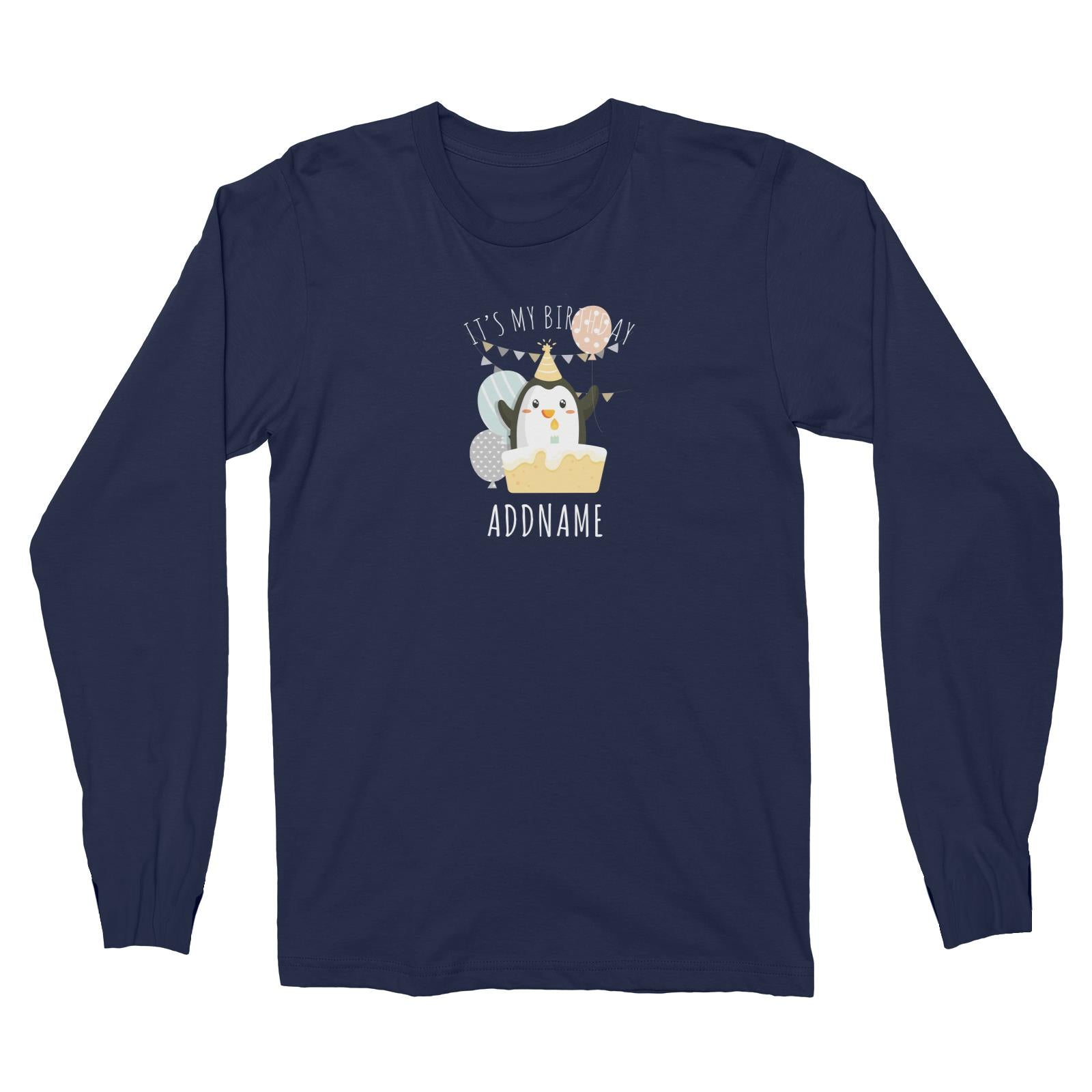 Birthday Cute Penguin And Cake It's My Birthday Addname Long Sleeve Unisex T-Shirt