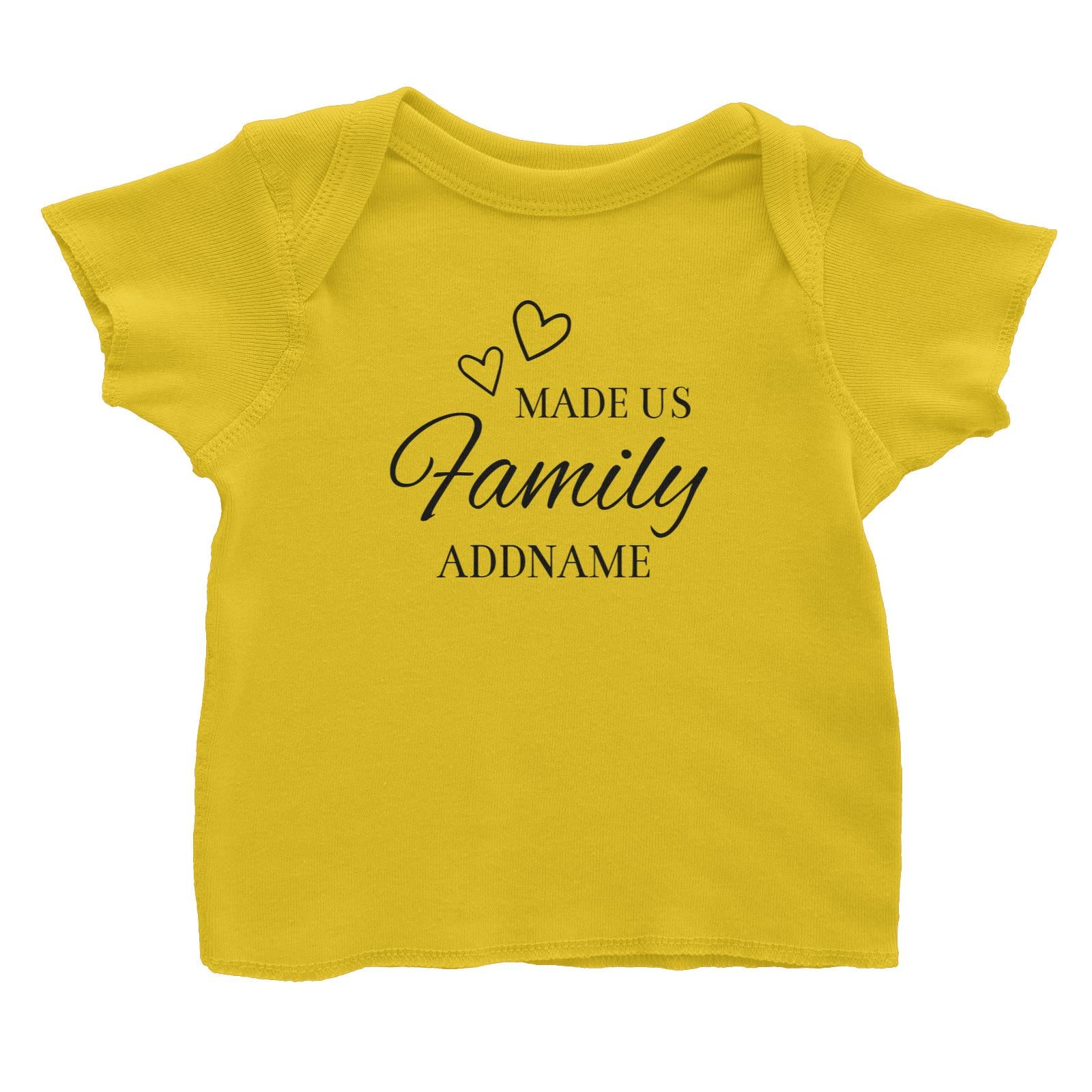 Love Made Us Family Addname Baby T-Shirt
