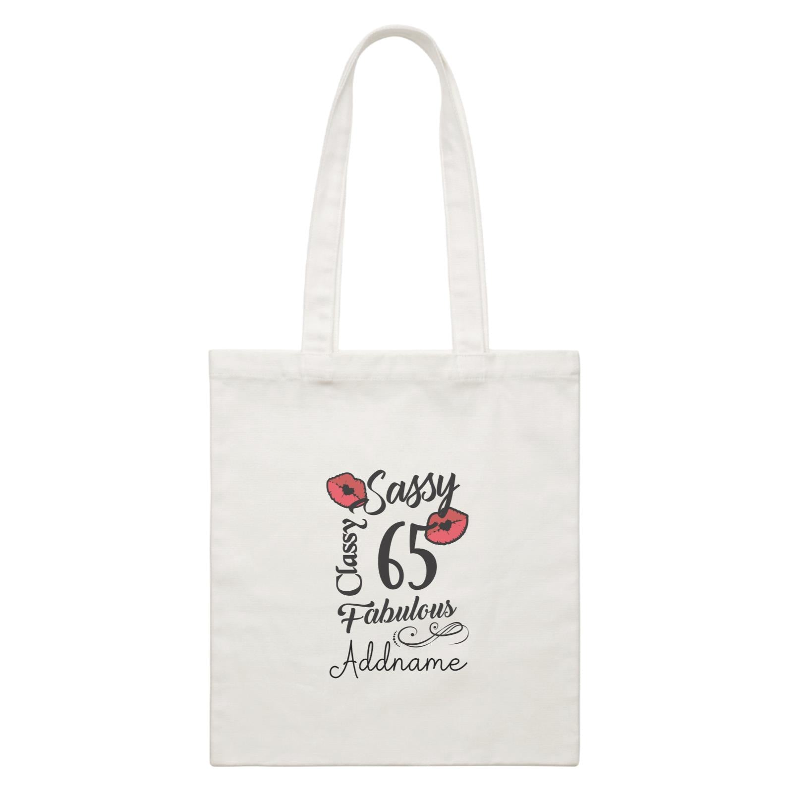 Personalize It Birthyear Sassy Classy and Fabulous with Addname and Add Year White White Canvas Bag