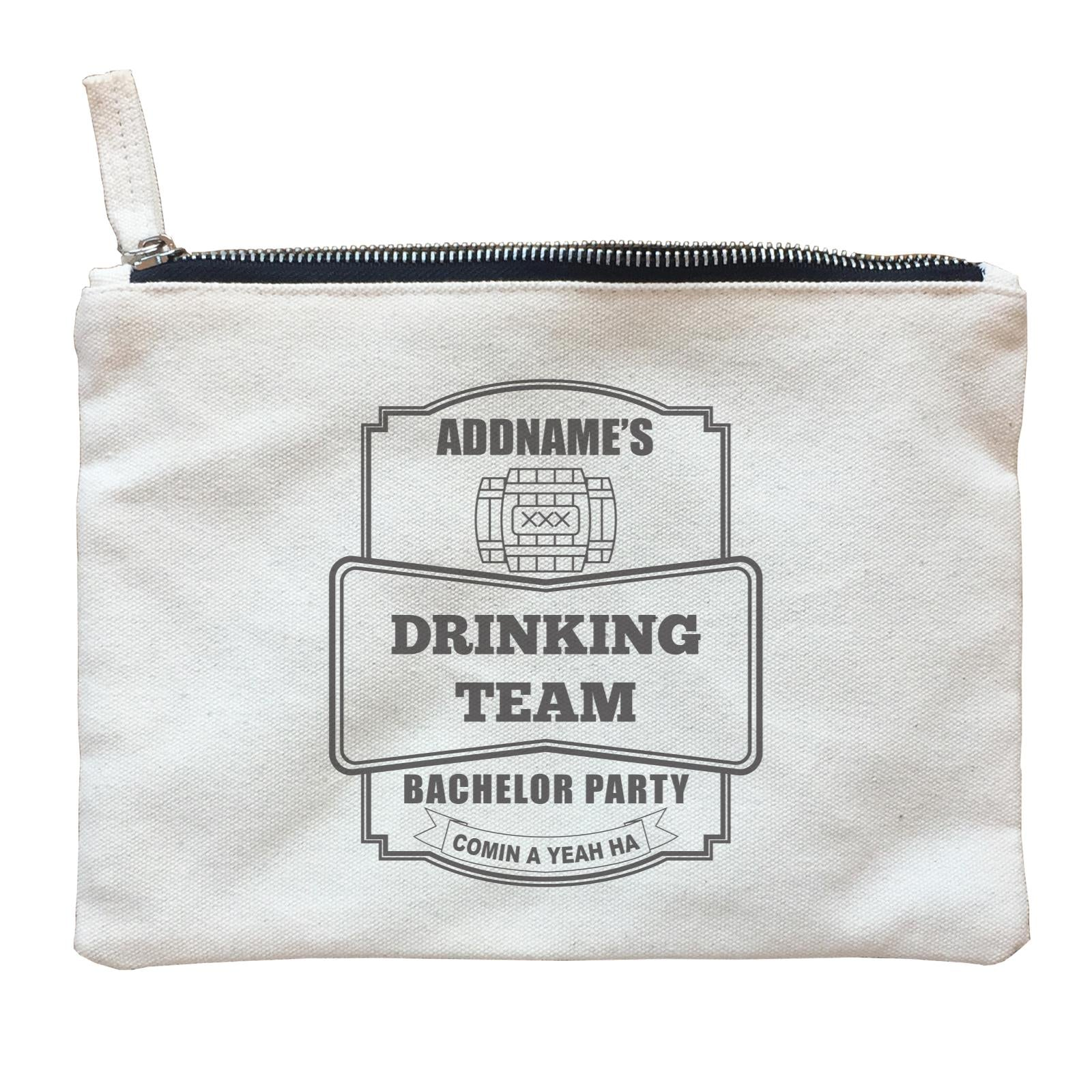 Addname Drinking Team In Bachelor Party Zipper Pouch