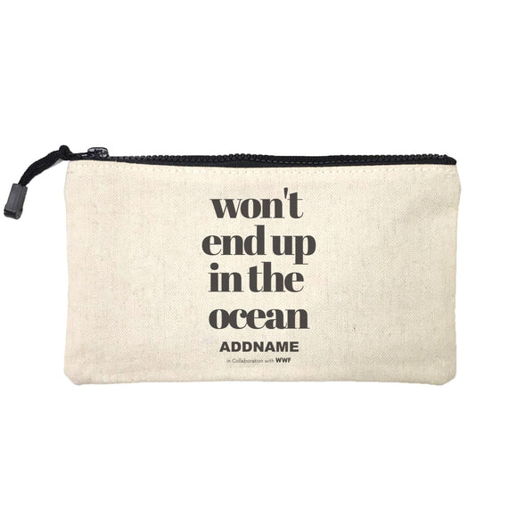 Won't End Up In The Ocean Typography Addname Mini Accessories Stationery Pouch