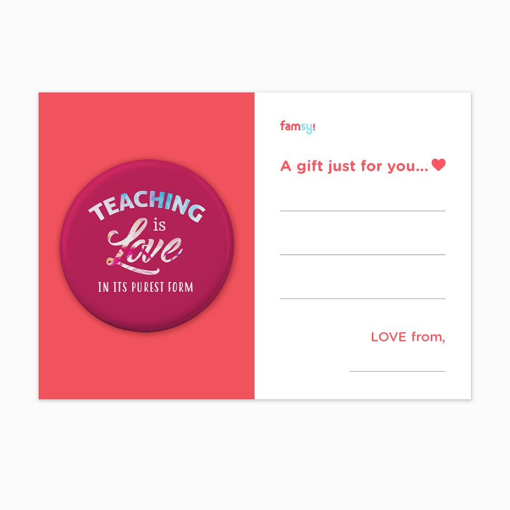 Teacher Appreciation Quote Series - Teaching Is Love In Its Purest Form In Pink Button Badge with Back Pin (58mm)