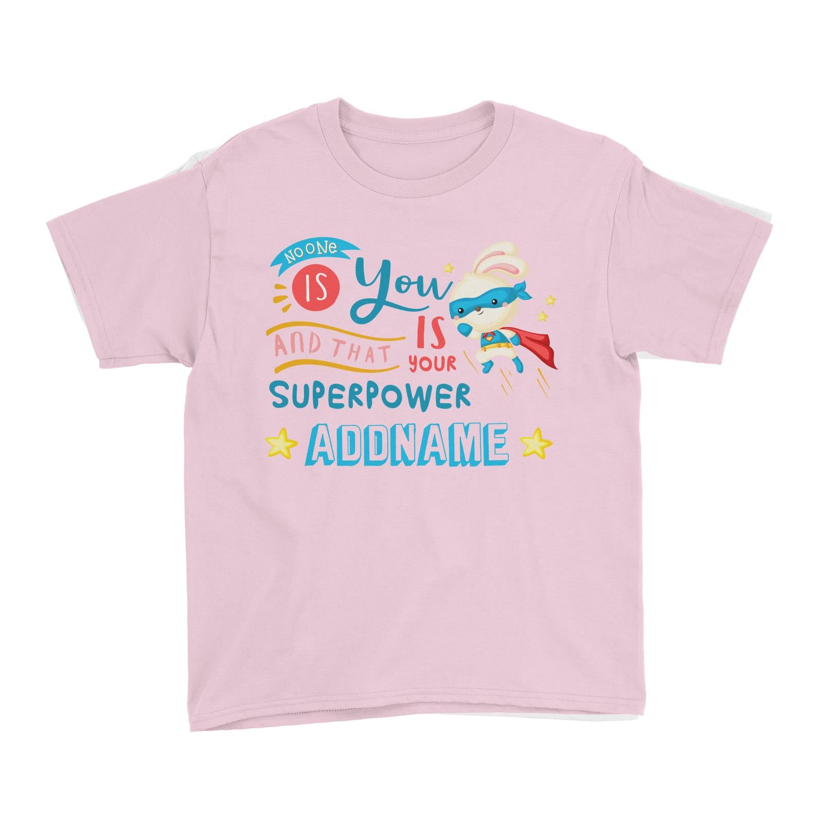 Children's Day Gift Series No One Is You And That Is Your Superpower Blue Addname Kid's T-Shirt