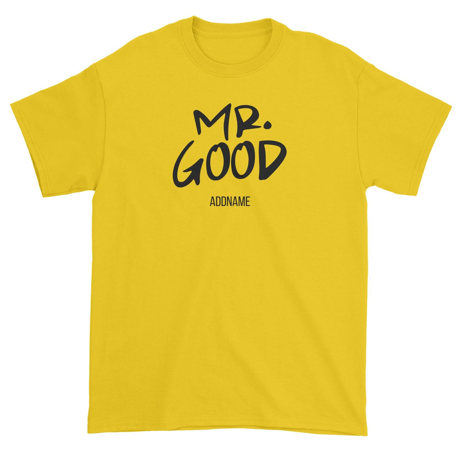 Couple Series Mr. Good Life Addname Unisex T-Shirt