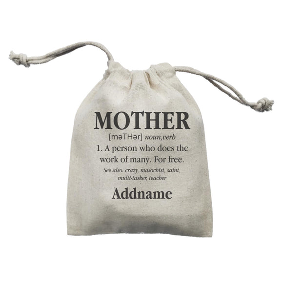 Funny Mom Quotes Mother Meaning A Person Who Does The Work Of Many For Free Addname Mini Accessories Mini Pouch