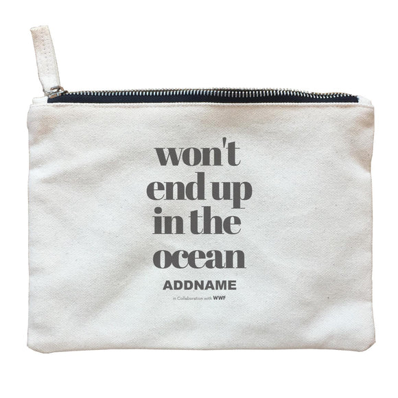 Won't End Up In The Ocean Typography Addname Zipper Pouch