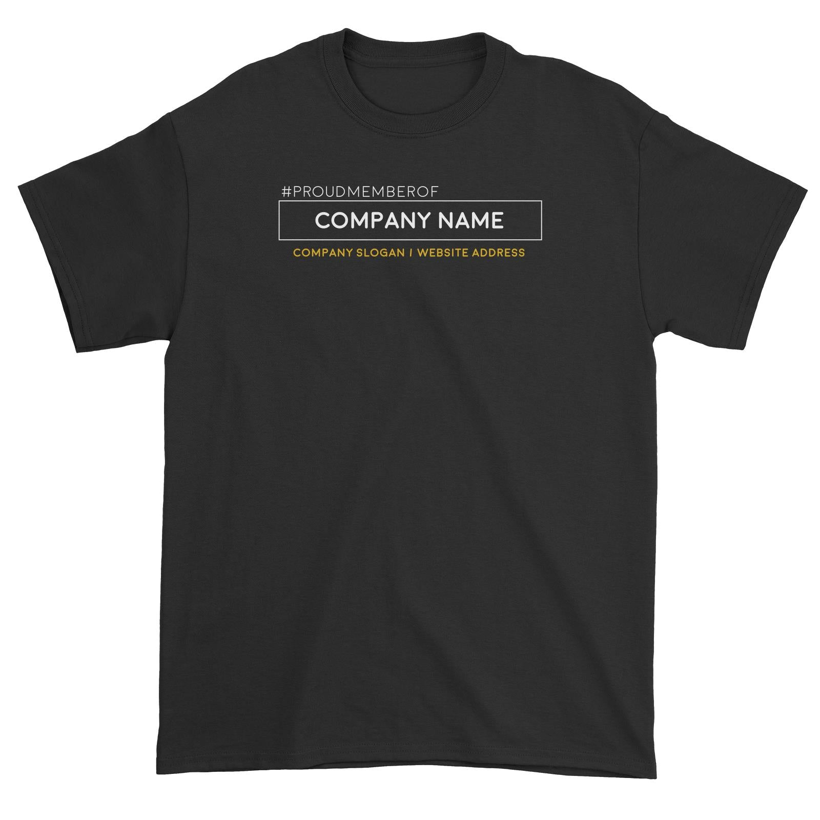 Corporate Custom Your Own Logo Proud Member of Company Name Company Slogan Website Address Unisex T-Shirt