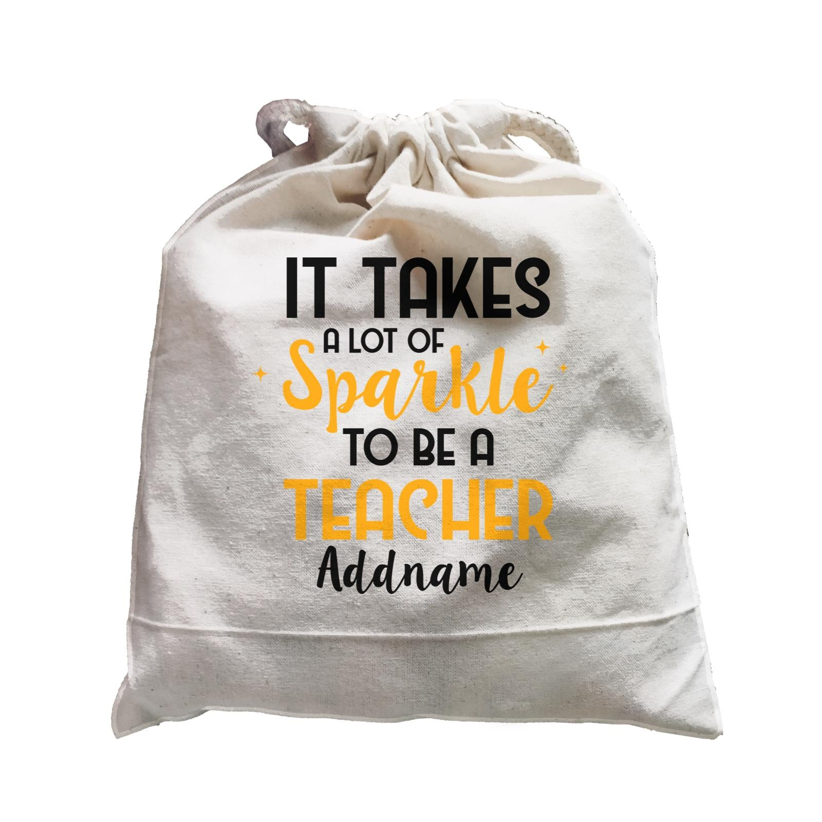 Typography Series - It Takes A Lot Of Sparkle To Be A Teacher Satchel