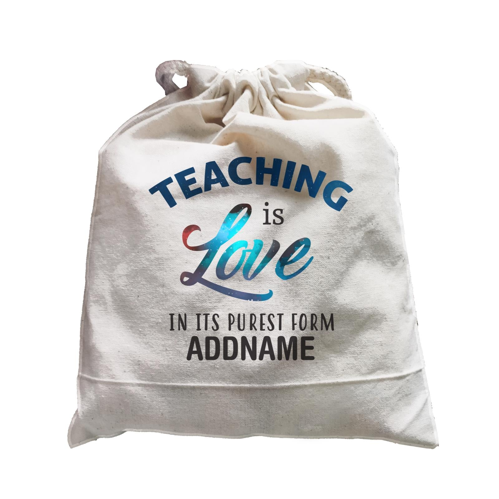 Typography Series - Teaching is Love In Its Purest Form Satchel