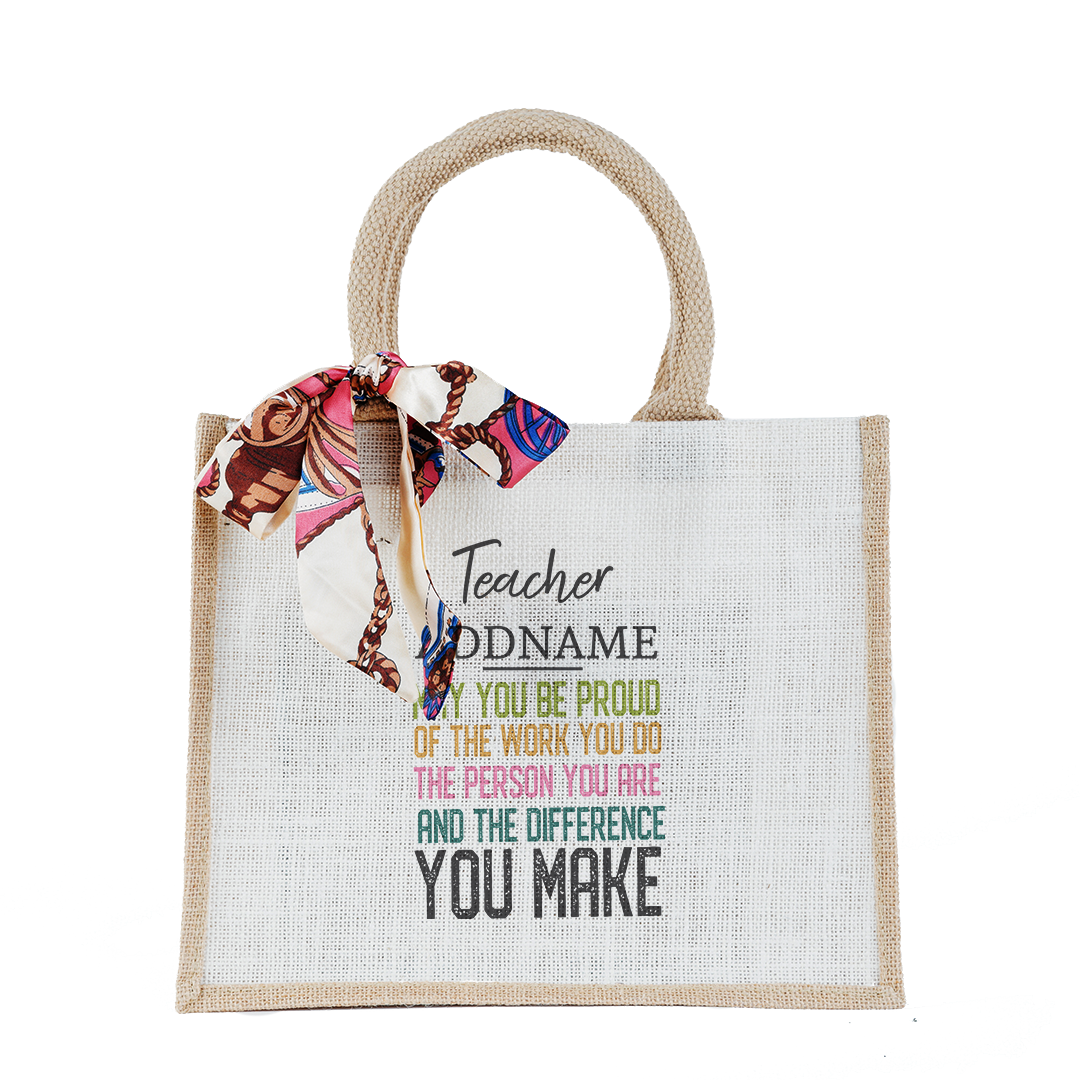 Teacher Addname May You Be Proud And Difference You Make Small Natural Jute Bag