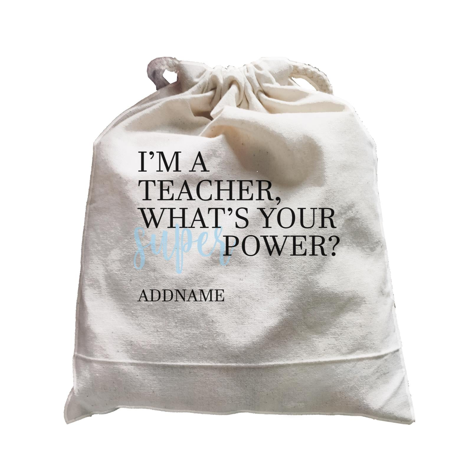 Super Teachers Blue I'm A teacher What's Your Superpower Addname Satchel
