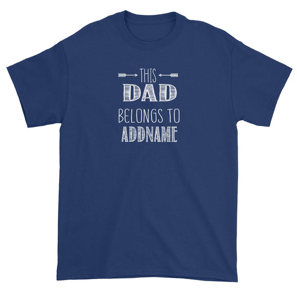 This Dad Belongs to Addname Unisex T-Shirt