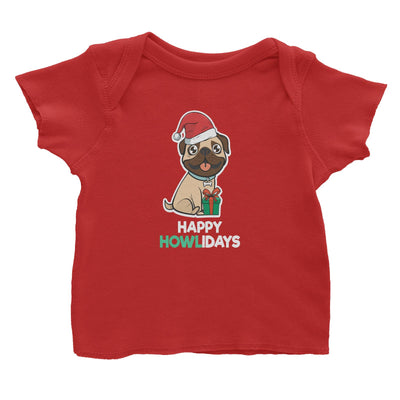 Happy Howlidays Pug Baby T-Shirt Christmas Animal Funny Cute Dog Lover