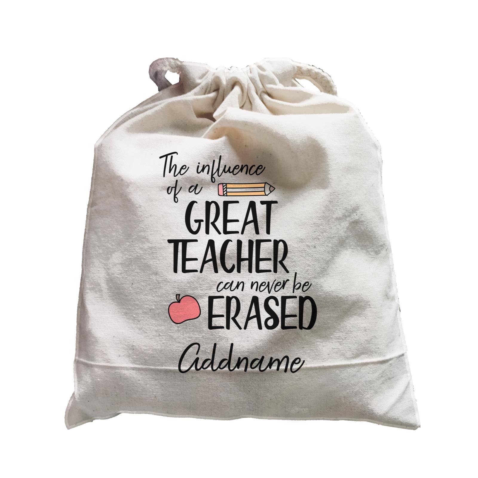 Teacher Quotes The Influence Of A Great Teacher Can Never Be Erased Addname Satchel