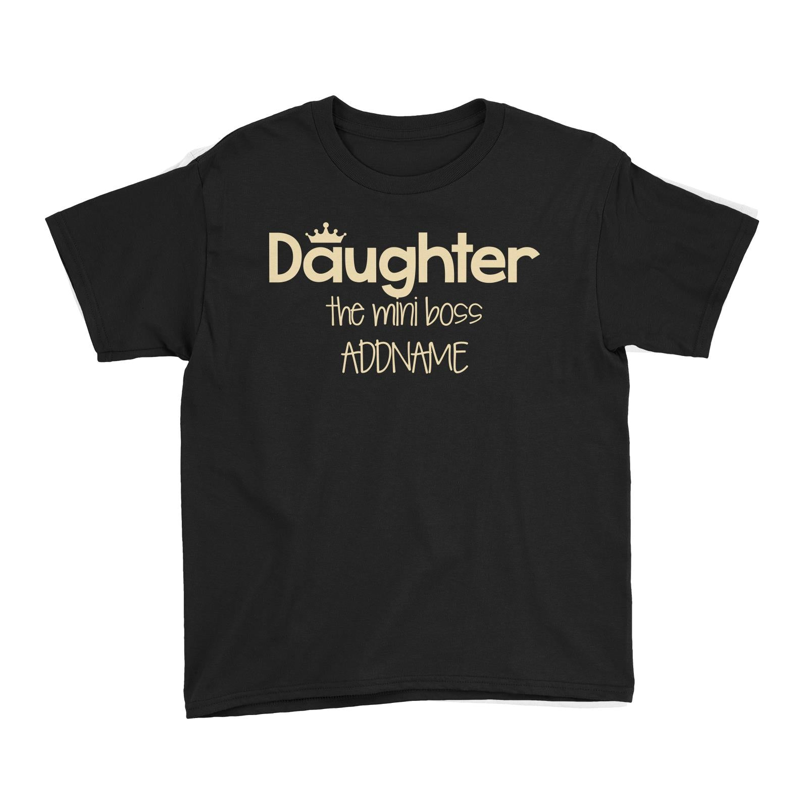 Daughter with Tiara The Mini Boss Kid's T-Shirt