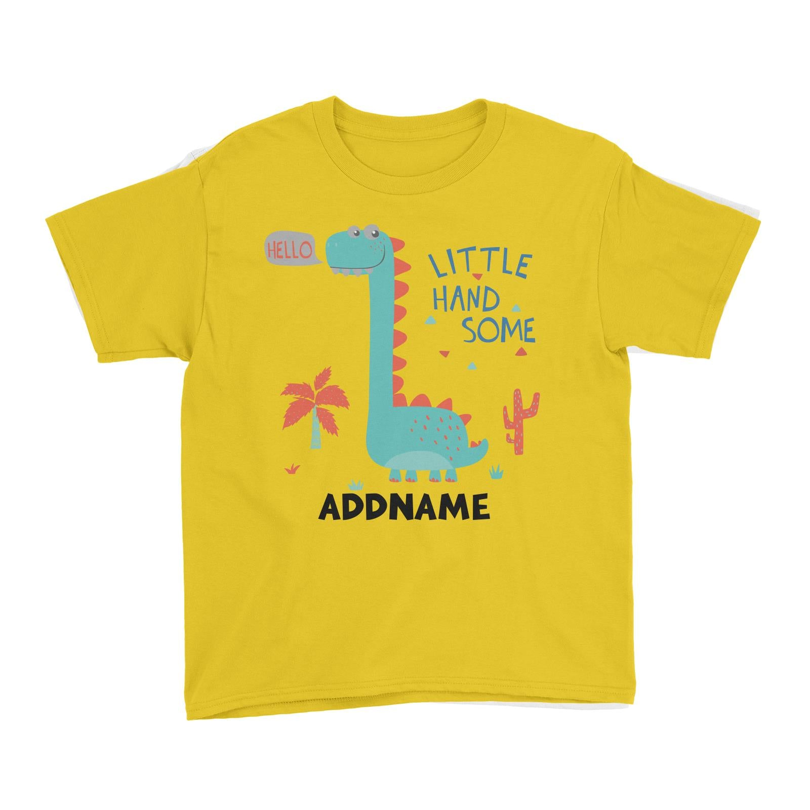 Hello Little Handsome Dinosaur Addname Kid's T-Shirt
