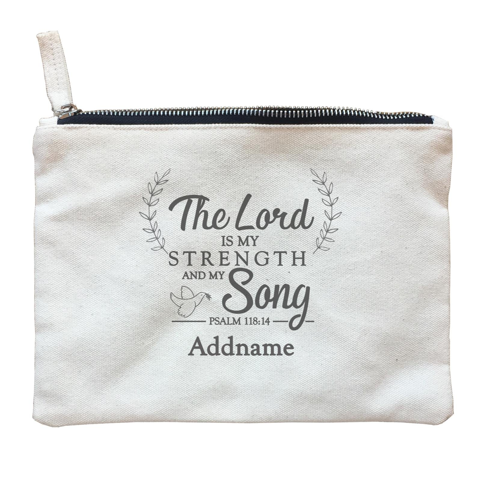Christian Series The Lord Is My Strength Song Psalm 118.14 Addname Zipper Pouch