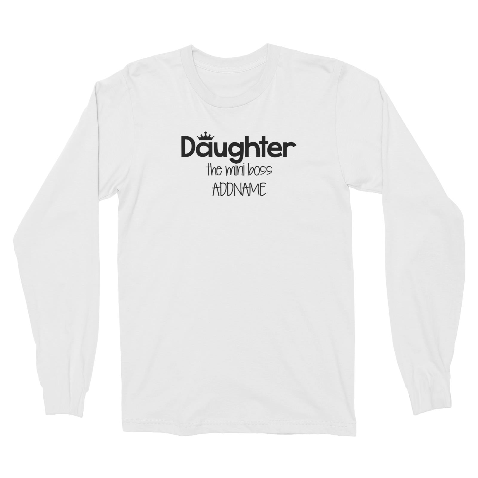 Daughter with Tiara The Mini Boss Long Sleeve Unisex T-Shirt